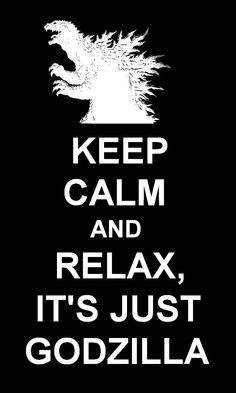 It's just Godzilla, man. I love watching Godzilla movies and making up my own dialogue!