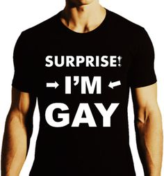 SURPRISE I'm GAY  Fitted Black Tee_Men by ALLGayTshirts on Etsy, $27.99