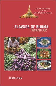 Flavors of Burma (Myanmar): Cuisine and Culture from the Land of Golden Pagodas Shrimp Paste, Pork Stew, Burma Myanmar, Burmese, Fish Sauce, Wine Recipes, Side Dishes, Asian, Culture