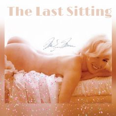 The Last Sitting by Bert Stern In 1962 at The Bel-Air Hotel Just Six Weeks before Marilyn's Death #The Nude Bed Sitting