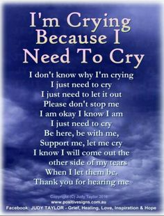 Sometimes tears are cleaning my soul ...