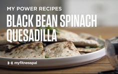Black Bean Spinach Quesadilla [Video] | Recipe