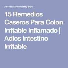 15 Remedios Caseros Para Colon Irritable Inflamado   Adios Intestino Irritable
