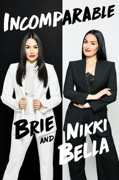 """Read """"Incomparable"""" by Brie Bella available from Rakuten Kobo. A raw, honest, and revealing co-memoir by Brie and Nikki Bella: twin sisters, WWE Hall of Fame inductees, and stars of t. The Bella Twins, Bella Sisters, Nikki And Brie Bella, Twin Sisters, Brie Bella Wwe, Nikki Bella Photos, Mew York Times, Wwe Lucha, New Books"""