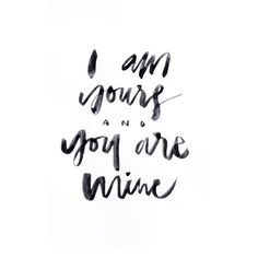 "Love quote idea - ""I am yours and you are mine"" {Courtesy of L'ofranc Studio}"
