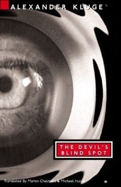 Kluge, Alexander;  The Devil's Blind Spot: Tales from the New Century (2004)