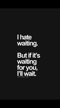 You do not have full trust in me yet, take your time. I will wait for you GK.