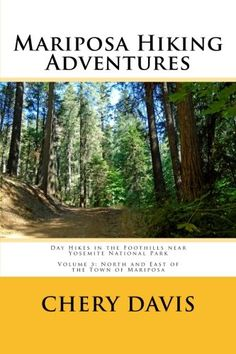 Mariposa Hiking Adventures: Day Hikes in the Foothills near Yosemite National Park (Volume 3) *** Check out this great product.