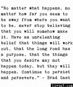 continue to persist and persevere.