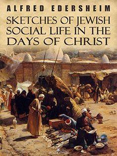 Sketches of Jewish Social Life in the Days of Christ, http://www.amazon.com/dp/B01N8Q50VH/ref=cm_sw_r_pi_awdm_xs_Qnqmyb94VG0NY