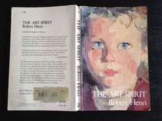 "Inspiring and Informative Quotes by Robert Henri From ""The Art Spirit"": THE ART SPIRIT, by Robert Henri"
