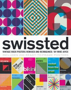 "Read ""Swissted Vintage Rock Posters Remixed and Reimagined"" by Mike Joyce available from Rakuten Kobo. **""Fine art for font nerds.""—New York Magazine ""One of the most engaging homages I have ever seen. Rock Posters, Concert Posters, Modern Posters, Event Posters, Music Posters, Vintage Rock, Best Gifts For Men, Cool Gifts, Guy Gifts"