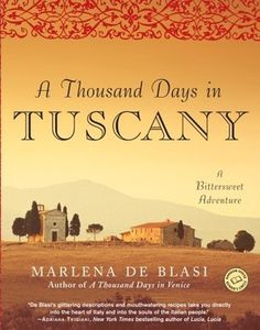 "A Thousand Days in Tuscany: A Bittersweet Adventure - a wonderful trilogy of ""what if I married an Italian and moved there for a new life?""  You'll love the story and the landscape."