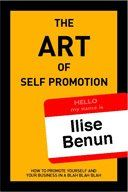 The Art of Self Promotion by Ilise Benun
