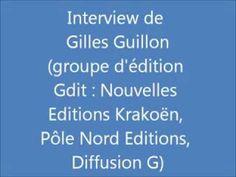 Interview de Gilles Guillon (groupe d'édition Gdit : Nouvelles Editions Krakoën, Pôle Nord Editions, Diffusion G).