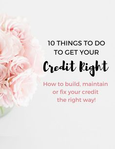 10 Things To Do To Get Your Credit Right Fix Your Credit, Credit Score, Credit Cards, Paying Off Student Loans, Saving For College, Financial Success, Investing Money, Budgeting Tips, Money Management