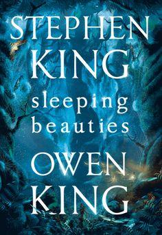 Stephen King Books Cover reveal: Sleeping Beauties by Stephen King and Owen King | Stephen King Books