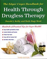 The Edgar Cayce Handbook for Health Through Drugless Therapy~ Great holistic resource for inexpensive and effective health remedies!