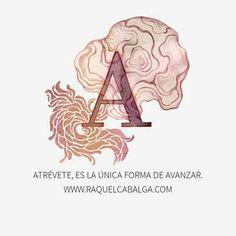 Atrévete, es la única forma de avanzar. #Coaching | www.raquelcabalga.com |