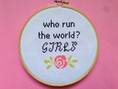 Who run the world Girls Embroidery Hoop by YouCantStitchWithUs, £15.00