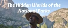 The Hidden Worlds of the National Parks   Google Arts and Culture - Virtual field trips into national parks