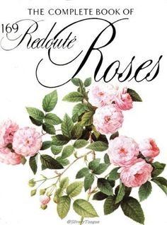 Complete Book of 169 Redoute Roses - Pierre Joseph Redoute.