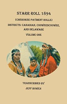 Volume One: Districts: Canadian, Cooweescoowee, and Delaware by Jeff Bowen Cherokee History, Native American Cherokee, Native American Wisdom, Native American History, Native American Indians, Native Indian, Indian Tribes, Cherokee Tribe, Cherokee Indians