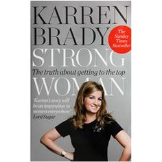 Karren Brady is such a woman; in fact, the autobio title couldn't be more apt and after reading (and passionately highlighting) the entire book I'm left with enormous respect for this sucessful businesswoman and working mother. A great role model for women everywhere, myself included!