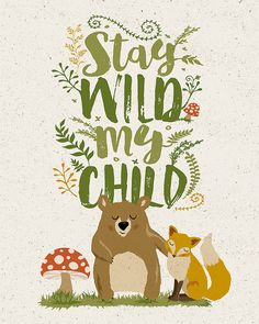 Stay Wild my Child Woodland Nursery Print Cute by InkLaneDesign