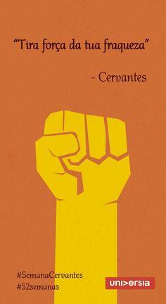 Siga o exemplo de Miguel de Cervantes e não desista dos seus sonhos
