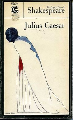 Julius Ceasar - Milton Glaser cover from his Shakespeare series Milton Glaser, Mundo Design, Shakespeare In Love, William Shakespeare, Bob Dylan Poster, Good Books, My Books, Ap Literature, Propaganda Art