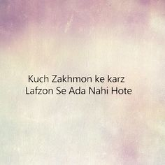 Kuch zakhmon k karz Lafzon se ada nahi hote. Shyari Quotes, Babe Quotes, Hurt Quotes, Gulzar Quotes, Poetry Feelings, Zindagi Quotes, Heartbroken Quotes, Islamic Inspirational Quotes, Deep Words