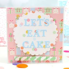 Let's Eat Cake card made using First Edition Alphabet dies and Simply Creative Make a Wish papers