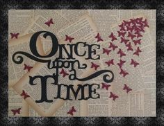 Once Upon a Time Upcycled Repurposed Book Page by OwliceHooDesigns, $20.00