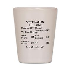 CafePress - Veterinarian Checklist - Shot Glass, Unique and Funny Shot Glass Veterinarian Quotes, Veterinarian School, Treat Quotes, Compassion Fatigue, Gifts For Veterinarians, Vet Med, Vet Clinics, Animal Science, Doctor Gifts