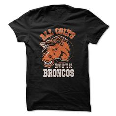All Colts Grow Up to be Broncos - #hoodies/sweatshirts #winter hoodie. OBTAIN LOWEST PRICE => https://www.sunfrog.com/Pets/All-Colts-Grow-Up-to-be-Broncos.html?68278