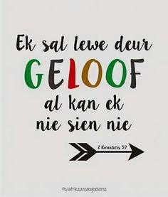 Teks - 2 Kor 5:7 (Ek sal lewe deur geloof al kan ek nie sien nie..) #Afrikaans #Faith #intheEyeoftheBeholder #Scripture