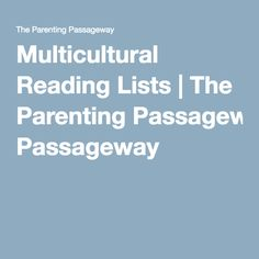 Multicultural Reading Lists | The Parenting Passageway