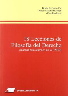18 lecciones de filosofía del derecho: (manual para alumnos de la UNED) / coordinado por Benito de Castro Cid, Narciso Martínez Morán. - 2008