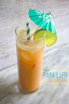 The Painkiller- 2 oz. dark rum, 4 oz. pineapple juice, 1 oz. orange juice, 1 oz. sweetened coconut cream, 5 ice cubes, slice of lime, for garnish