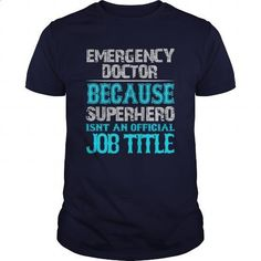 Emergency Doctor Shirt - #dc hoodies #t shirts for sale. MORE INFO => https://www.sunfrog.com/Jobs/Emergency-Doctor-Shirt-Navy-Blue-Guys.html?id=60505