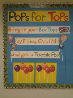 Bulletin board - Pops for Tops (students turn in Box Tops for a Tootsie Pop! Pta School, School Fundraisers, School Events, School Ideas, School Parties, School Stuff, Box Tops Contest, Bulletin Boards, Board Ideas