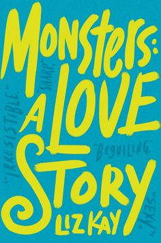 Pin for Later: 10 New June Books We Can't Wait to Read If You Like Romantic Comedies Read Monsters: A Love Story by Liz Kay (out June 7).