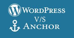 #WordPress Vs #Anchor? Which #Blogging Platform should you Use? Here is a quick guide to help you choose the right blogging platform that meets your website requirements and offers great functionality.