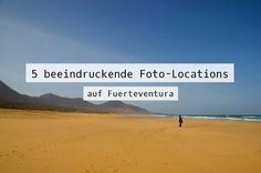 5 beeindruckende Foto-Locations auf Fuerteventura