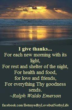Ralph Waldo Emerson Gratitude Quotes | Give Thanks each morning- quote~ Ralph Waldo Emerson | Gratitude