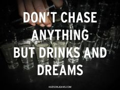 Chase Drinks & Dreams