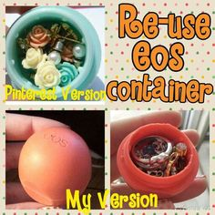 Re-use your old eos container: let's be honest how cute are the egg shaped containers from eos and it always makes me sad to toss them out. But then I found this pin that made my day and I had to try it! Here's what you do; 1. Scoop out the rest of the lip balm with a knife or anything you can use 2. Cut out the little plastic spokes things with a scissor  3. There will be so little nubs left that you wont be able to reach with a scissor so take a nail clipper and clip them out 4. Wash your eos container    And you're done! This is too perfect for travel to keep those small pieces of jewelry safe  #diy