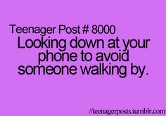 Not just for teenagers! I have done this when someone is talking to me and I don't want to talk to them!