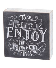Love this Wood 'Take Time to Enjoy' Chalk Sign on #zulily! #zulilyfinds